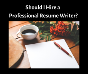 Should I Hire A Professional Resume Writer Feather